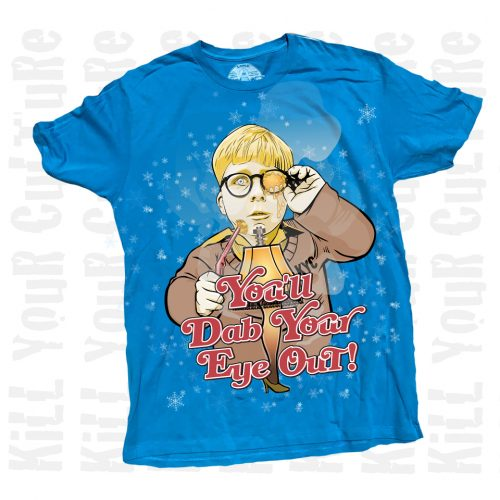 You'll Dab your eye out turquoise t-shirt